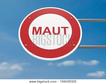 German Traffic Sign Politics Concept: Maut Toll Collection System In Germany Prohibited Driving Ban 3d illustration