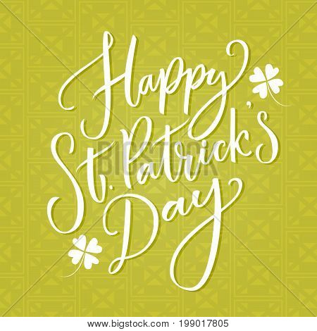Happy St. Patrick's day text. Typography greeting at green celtic background. Vector modern calligraphy