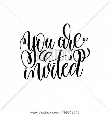 you are invited black and white hand ink lettering phrase celebration wedding design greeting card, invitation, calligraphy vector illustration