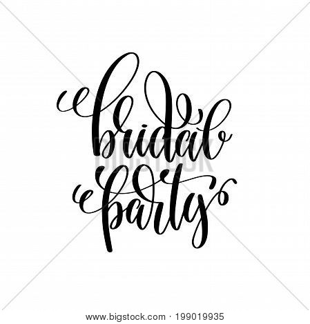 bridal party black and white hand ink lettering phrase celebration wedding design greeting card, photography overlay, calligraphy vector illustration