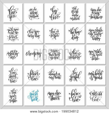 set of 25 hand lettering wedding invitation and romantic valentine quotes, love and marriage photo overlays and greeting card, calligraphy vector illustration collection