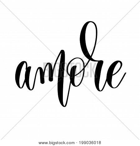 amore - black and white hand lettering inscription to wedding invitation or valentines day greeting card, calligraphy vector illustration