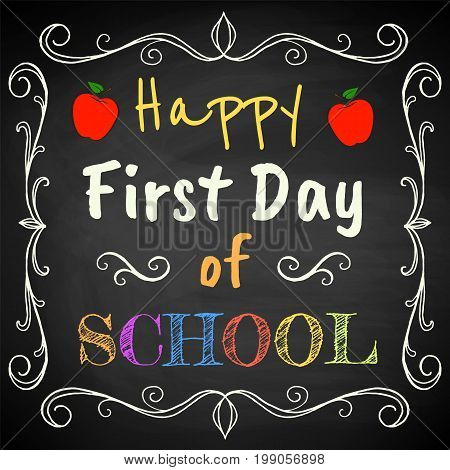 Happy First Day of School. Chalk text on blackboard.