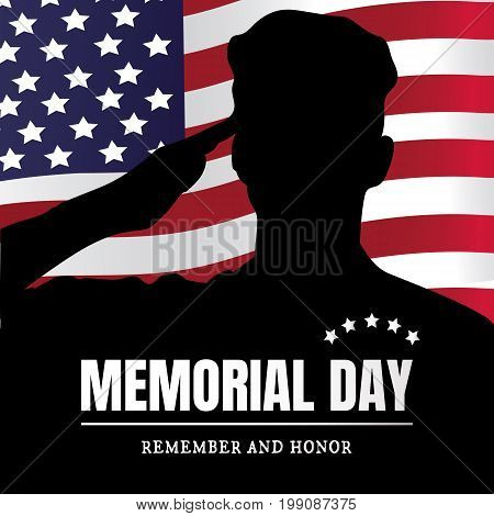 Memorial Day USA. Remember and honor. Vector illustration. The soldier salutes. Silhouette of a military man.