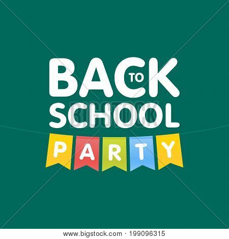 Modern Back To School Party Poster Template With Flags. Vector Illustration