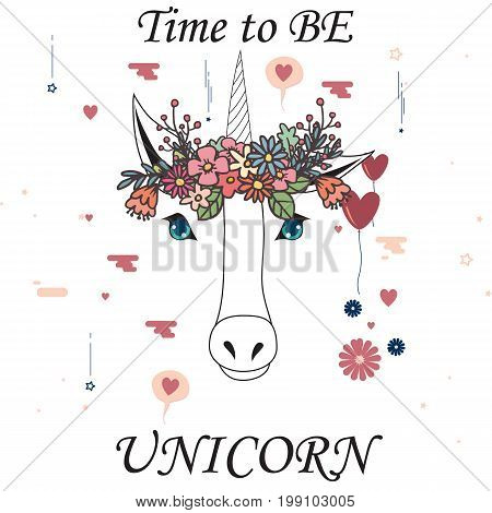 Time to be unicorn with flower crown. Vector illustration
