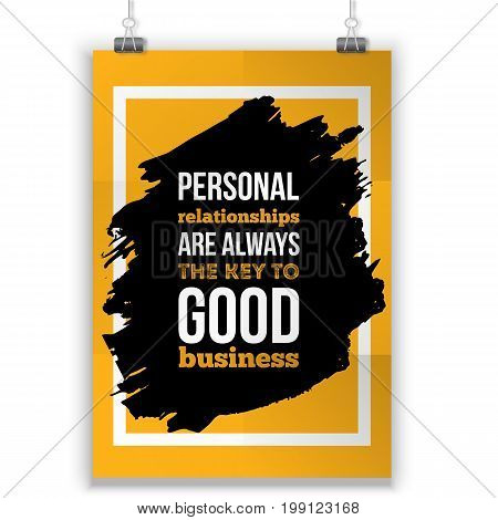Personal relations is the key to good business. Inspirational motivational quote about customer service. Poster design for wall.