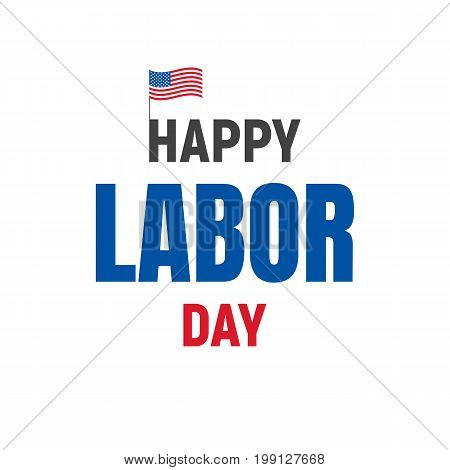 Happy Labor Day USA. Typography logo for USA Labor Day. Happy Labor Day USA 4th of September.