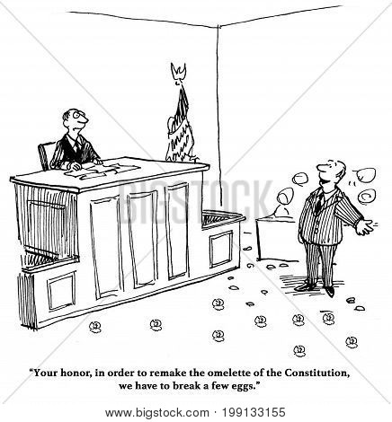 Legal cartoon showing a courtroom and broken eggs on the floor - it is the omelette of the Constitution.