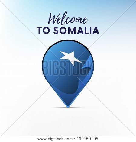 Flag of Somalia in shape of map pointer or marker. Welcome to Somalia. Vector illustration.