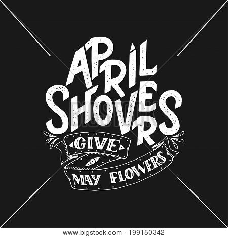 April Showers give mayflowers, spring banner. Typography poster with lettering. Spring design, spring lettering about april, social media content, lettering for prints, cards