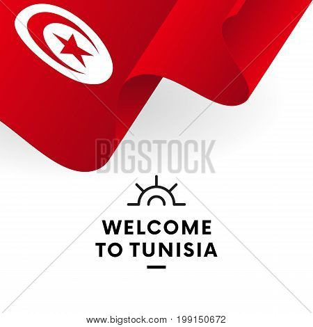 Welcome to Tunisia. Tunisia flag. Patriotic design. Vector illustration.