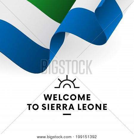 Welcome to Sierra Leone. Sierra Leone flag. Patriotic design. Vector illustration.