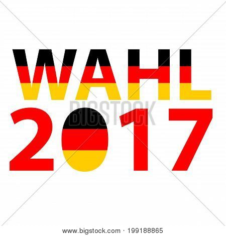 Bundestagswahl 2017 - German Politics Election Concept. German election 2017, Bundestagswahl