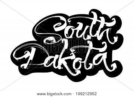 South Dakota. Sticker. Modern Calligraphy Hand Lettering for Silk Screen Printing