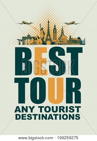 Travel banner with the words Best tour any travel destinations. Vector illustration with architectural landmarks from different countries and airplanes