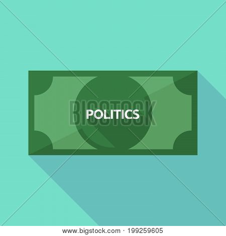 Long Shadow Bank Note With  The Text Politics