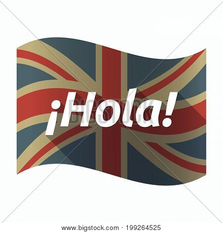 Isolated Uk Flag With  The Text Hello! In Spanish Language