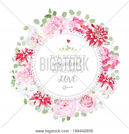 Garden floral vector round card with pink hydrangea, rose, white freesia, red motley dahlia, eucalyptus, spring leaves and flowers. Invitation stylish frame. All elements are isolated and editable.