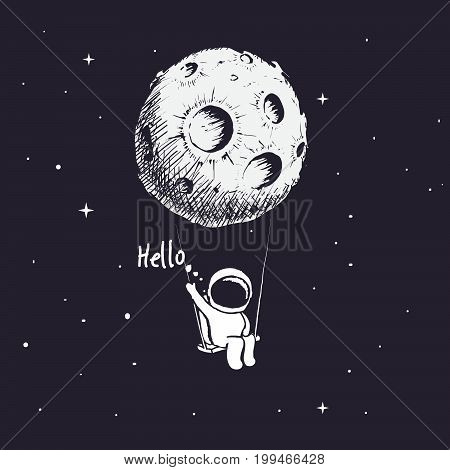 Cute astronaut riding a swing tethered to the moon says for us-Hello.Hand drawn style.Prints design.Childish vector illustration