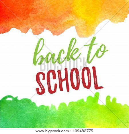 Back to school lettering typography with green and orange watercolor brush strokes. Vector illustration for cards, banners, print, posters, promotion.