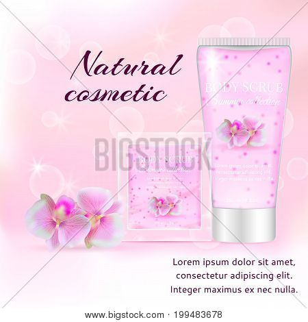 Realistic packaging body scrub bottles.Natural scrub orchid cosmetics tube, Skin scrub organic cosmetic realistic package.Fashion magazine cosmetic advertising, gel scrub bottles and orchid flower