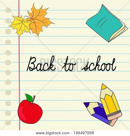 Back to school handwritten cursive lettering ink notebook lined page colored pencils apple maple leaves copyspace