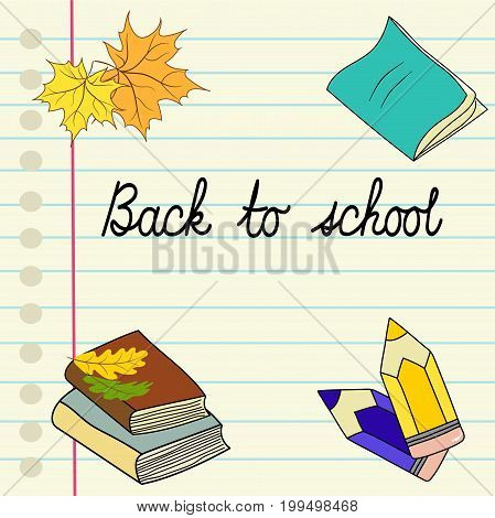 Back to school handwritten cursive lettering ink notebook lined page colored pencils pile of books maple oak leaves copyspace vector