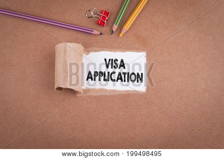 Visa Application. Inscription in window of  torn paper.