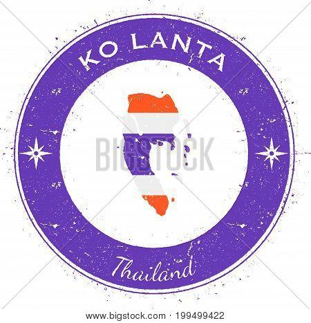 Ko Lanta Circular Patriotic Badge. Grunge Rubber Stamp With Island Flag, Map And Name Written Along