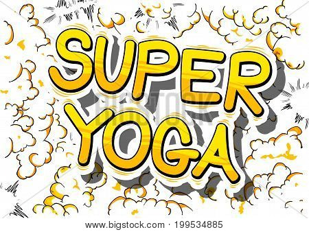 Super Yoga - Comic book style phrase on abstract background.