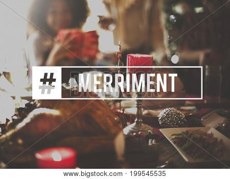 Let's Celebrate Good Life Merriment