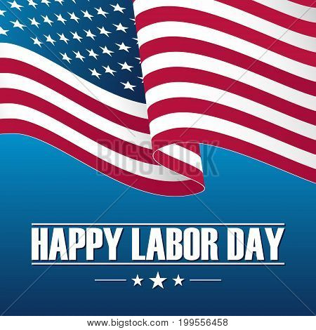 Happy Labor Day celebration card with waving USA national flag. Vector illustration.