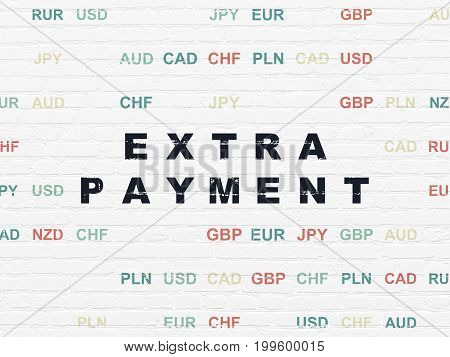 Money concept: Painted black text Extra Payment on White Brick wall background with Currency