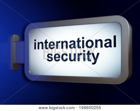 Protection concept: International Security on advertising billboard background, 3D rendering