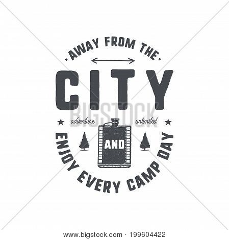 Vintage hand drawn camping badge and emblem. Hiking label. Outdoor adventure inspirational logo. Typography retro style. Motivational quote for prints, t shirts. Away from the city. Stock vector