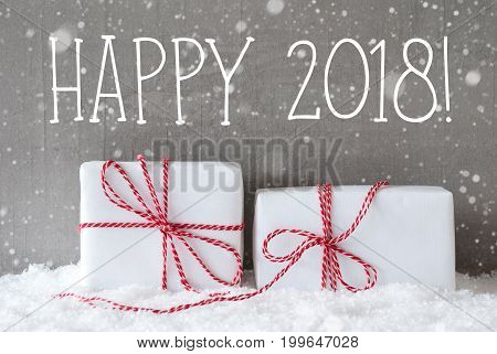 English Text Happy 2018 For Happy New Year. Two White Christmas Gifts Or Presents On Snow. Cement Wall As Background With Snowflakes. Modern And Urban Style. Card For Birthday Or Seasons Greetings.