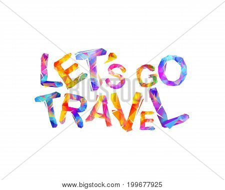 Let's Go Travel. Motivation Inscription