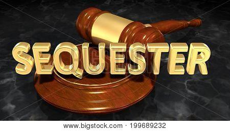 Sequester Law Concept 3D Illustration