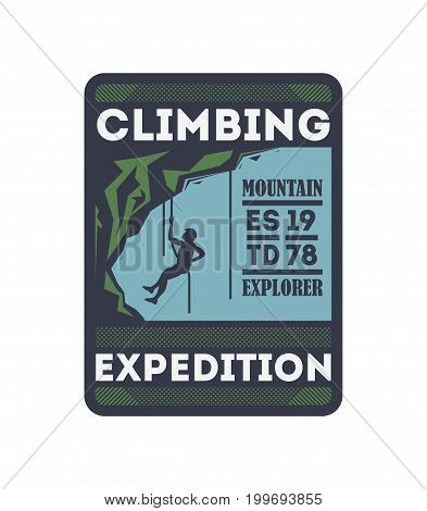 Climbing expedition vintage isolated badge. Mountain explorer sign, touristic adventure label, nature hiking and trekking vector illustration