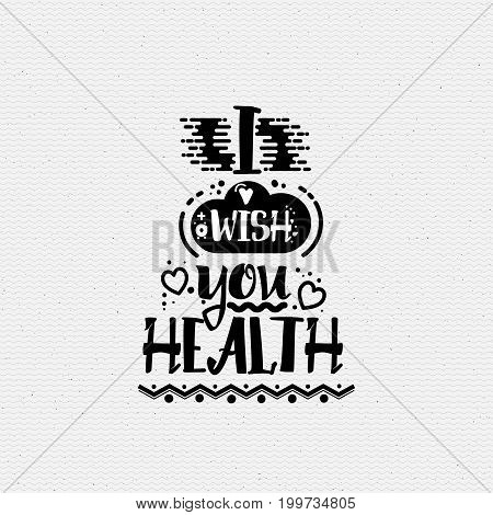 I wish you health. Typography, handmade lettering for your design,