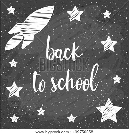 Back To School. Hand Drawn Lettering And Doodle Chalk Star And Rocket