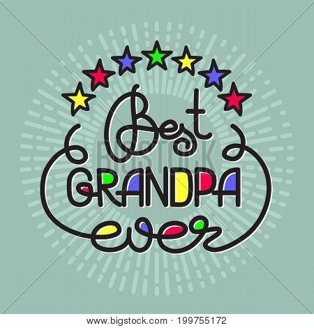 Best Grandpa Ever handwritten lettering. Grandparents day emblems, logo. Vector illustration. Design for grandparents day greeting card, flyer, poster, banner or t-shirt.