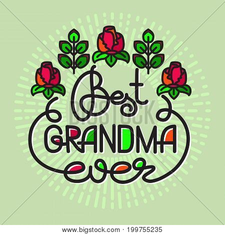 Best Grandma Ever handwritten lettering. Grandparents day emblems, logo. Vector illustration. Design for grandparents day greeting card, flyer, poster, banner or t-shirt.