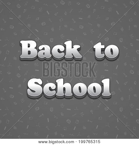 Vector design template for Back to school. Seamless pattern background with school supplies drawing icons. 3d text Back to school.