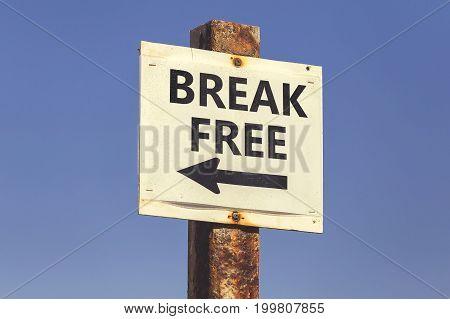 Break Free  Word And Arrow Signpost 2