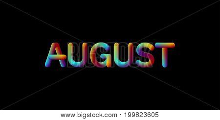 3d iridescent gradient August month sign. Typographic minimalistic element. Vibrant blended gradient label. Liquid colors. Creativity concept. Visual communication poster design. Vector illustration.