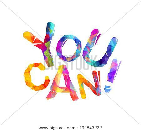 You can. Motivational inscription of triangular letters