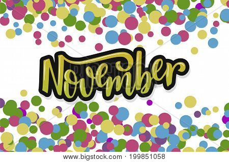 Hello November. Inspirational quote. Typography for calendar or poster invitation greeting card or t-shirt. Vector lettering calligraphy design. Text background