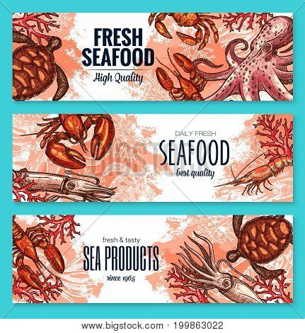 Seafood fresh product banner set. Crab, shrimp, lobster, octopus, squid, prawn and sea turtle marine animal sketches for fish market label and seafood restaurant menu flyer design